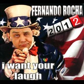 Fernando Rocha: I Want Your Laugh [Digipak]