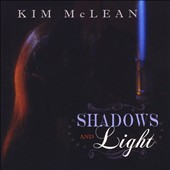 Kim McLean: Shadows and Light