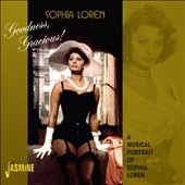 Sophia Loren: Goodness, Gracious!: A Musical Portrait of Sophia Loren