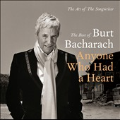 Burt Bacharach: The Art of the Songwriter: The Best of Burt Bacharach - Anyone Who Had a Heart *