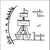 Ship In a Bubble: Acoustic Tales