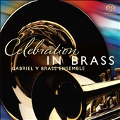 Celebration in Brass - Fanfares, hymns & arrangements for brass / Gabriel V Brass Ensemble
