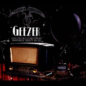 Geezer: Electrically Recorded Handmade Heavy Blues [Digipak]