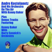 André Kostelanetz & His Orchestra: On the Air With Kenny Baker