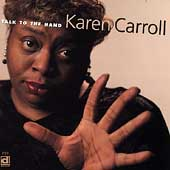 Karen Carroll: Talk to the Hand *