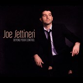 Joe Settineri: Beyond Your Control [Digipak]