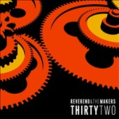 Reverend and the Makers: ThirtyTwo *
