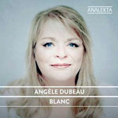 Blanc - works by Brubeck, Dompierre, Golijov, Hisaishi, Morricone, Munsey, O'Connor, Phillips et al. / Angele Dubeau, violin