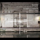 Haydn: The Seven Last Words of Christ / Alexei Lubimov, piano