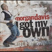 Morgan Davis: I Got My Own [Digipak]