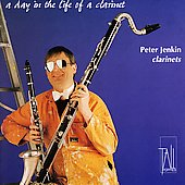 A Day in the Life of a Clarinet / Peter Jenkin