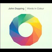 John Dopping: Words In Colour [9/2]