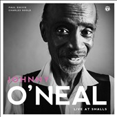 Johnny O'Neal (Piano)/Johnny O'Neal Trio: Live at Smalls [Digipak] [9/9]