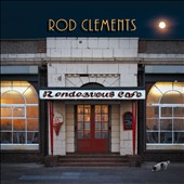 Rod Clements: Rendezvous Cafe