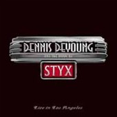 Dennis DeYoung: And the Music of Styx Live in Los Angeles