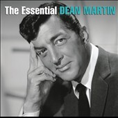 Dean Martin: The Essential Dean Martin [Sony]