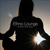 Various Artists: Ethno Lounge: The Finest In Ethno Lounge