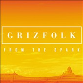 Grizfolk: From the Spark [Bonus Track]