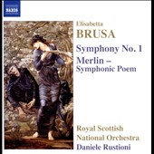Elisabetta Brusa (b.1954): Symphony No. 1, Op. 10; Merlin - Symphonic Poem, Op. 20 / Royal Scottish Nat'l Orch., Rustioni