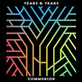 Years & Years: Communion [Bonus Tracks]