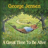 George Jensen: Great Time to Be Alive