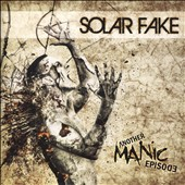 Solar Fake: Another Manic Episode