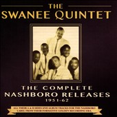 Swanee Quintet: The Complete Nashboro Releases 1951-62