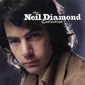 Neil Diamond: The Neil Diamond Collection