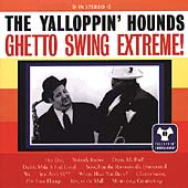 Yalloppin' Hounds: Ghetto Swing Extreme