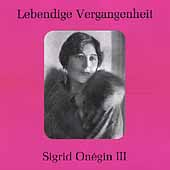Lebendige Vergangenheit - Sigrid Onegin Vol 3