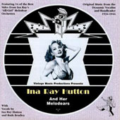 Ina Ray Hutton: Ina Ray Hutton and Her Melodears *