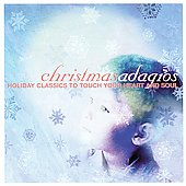 Christmas Adagios - Holiday Classics to Touch your Heart