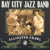 Bay City Jazz Band: Alligator Crawl
