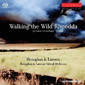 Walking the Wild Rhonda - Music of Heneghan and Lawson