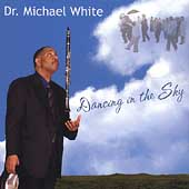 Dr. Michael White (Clarinet): Dancing in the Sky