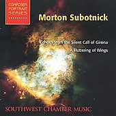 Subotnick: Echoes from the Silent Call of Girona, A Fluttering of Wings / Southwest Chamber Music