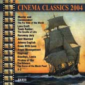 Cinema Classics 2004 - Master and Commander, etc