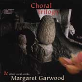 Garwood: Choral Trilogy