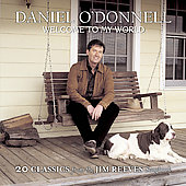 Daniel O'Donnell (Irish): Welcome To My World: 23 Classics From The Jim Reeves Songbook