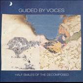 Guided by Voices: Half Smiles of the Decomposed [Japan Bonus Track]