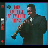 John Coltrane: My Favorite Things [Rhino Bonus Tracks] [Digipak]