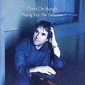 Chris de Burgh: Missing You: The Collection