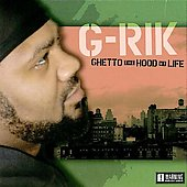 G-Rik: Ghetto the Hood My Life