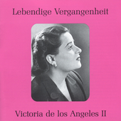 Lebendige Vergangenheit - Victoria de Los Angeles Vol 2