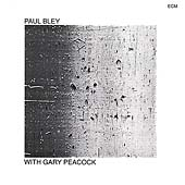 Paul Bley/Paul Motian: Paul Bley With Gary Peacock