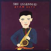 Stan Getz (Sax): The Essential Stan Getz: The Getz Songbook