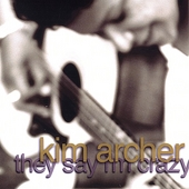 Kim Archer: They Say I'm Crazy *