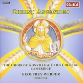 Christ Ascended / Webber, Gonville & Caius College Choir