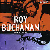 Roy Buchanan: Roy's Bluz: Guitar Heroes, Vol. 8