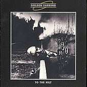 Golden Earring: To the Hilt [Remaster]